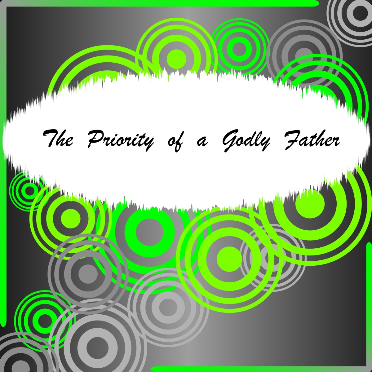 The Priority of a Godly Father