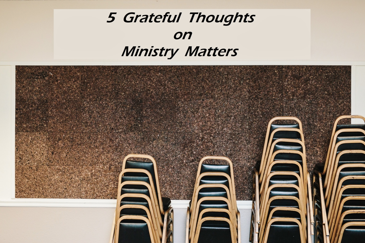 5 Grateful Thoughts on Ministry Matters