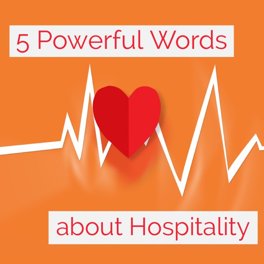 5 Powerful Words about Hospitality   a different perspective